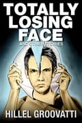 Totally Losing Face and Other Stories e0d71e5f-ad75-4d6f-8f36-f1cbb6b4280d