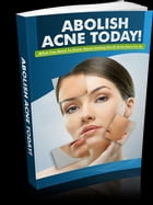 Abolish Acne by Anonymous