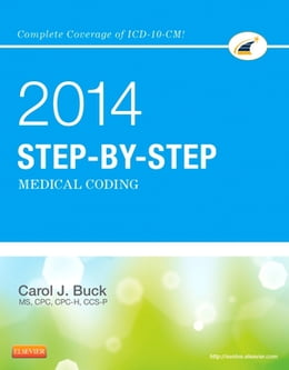 Book Step-by-Step Medical Coding, 2014 Edition - E-Book by Carol J. Buck, MS, CPC, CCS-P