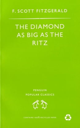 Book The Diamond As Big As the Ritz And Other Stories: The Diamond As Big As the Ritz; Bernice Bobs Her… by F Scott Fitzgerald