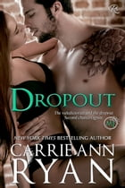 Dropout: A Montgomery Ink Bonus Romance by Carrie Ann Ryan
