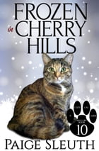 Frozen in Cherry Hills by Paige Sleuth