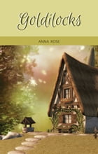 Goldilocks by Anna Rose