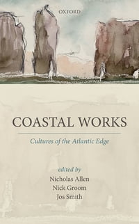 Coastal Works: Cultures of the Atlantic Edge