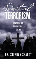 Spiritual Terrorism by Stephan Shardy