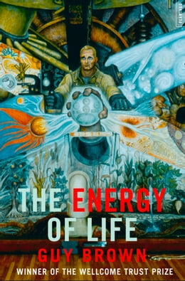 Book The Energy of Life: (Text Only) by Guy Brown