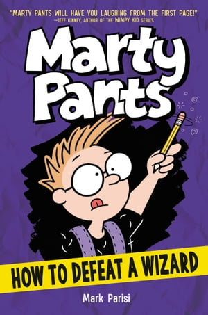 Marty Pants #3: How to Defeat a Wizard by Mark Parisi