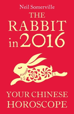 Book The Rabbit in 2016: Your Chinese Horoscope by Neil Somerville