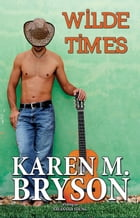 Wilde Times: Old Town Country Romance Series, #4 by Karen M. Bryson