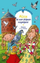 Alice et son pigeon voyageur by Jean-Philippe Chabot