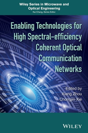 Enabling Technologies for High Spectral-efficiency Coherent Optical Communication Networks by Xiang Zhou