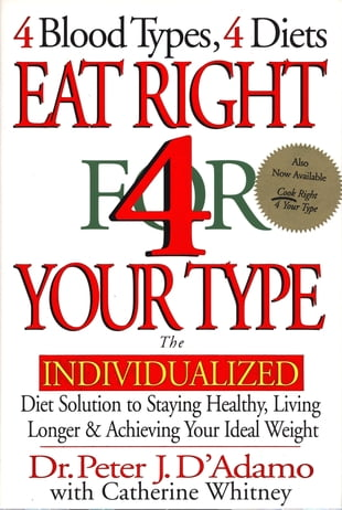 Eat Right 4 Your Type: The Individualized Diet Solution