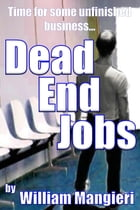 Dead End Jobs by William Mangieri