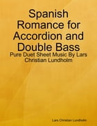 Spanish Romance for Accordion and Double Bass - Pure Duet Sheet Music By Lars Christian Lundholm by Lars Christian Lundholm