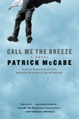 Book Call Me the Breeze: A Novel by Patrick Mccabe