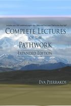Complete Lectures of the Pathwork: Unedited Lectures Vol.1 by Eva Pierrakos