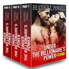 Boxed set: Under the Billionaire's Power, parts 7-9 by Heather L. Powell