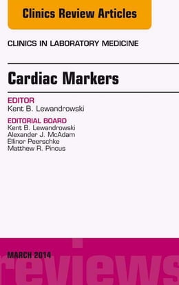 Book Cardiac Markers, An Issue of Clinics in Laboratory Medicine, by Kent Balanis Lewandrowski