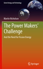 The Power Makers' Challenge: And the Need for Fission Energy