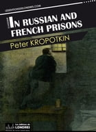 In Russian and French prisons by Peter Kropotkin