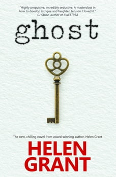 Ghost: The new, chilling novel from award-winning author, Helen Grant
