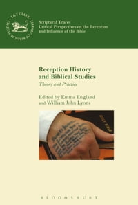 Reception History and Biblical Studies: Theory and Practice