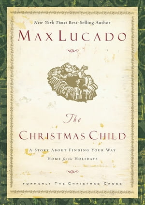 The Christmas Child A Story of Coming Home