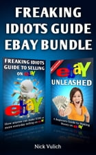 Freaking Idiots Guide eBay Bundle by Nick Vulich