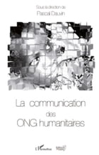La communication des ONG humanitaires by Pascal Dauvin
