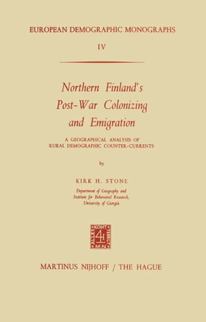 Northern Finland's Post-War Colonizing and Emigration: A Geographical Analysis of Rural Demographic Counter-Currents