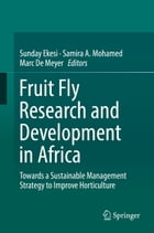 Fruit Fly Research and Development in Africa - Towards a Sustainable Management Strategy to Improve…