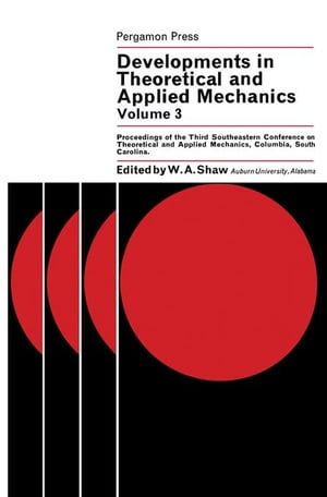 Developments in Theoretical and Applied Mechanics: Proceedings of the Third Southeastern Conference on Theoretical and Applied Mechanics