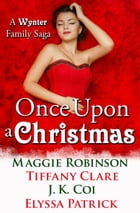 Once Upon a Christmas: A Wynter Family Saga by Maggie Robinson