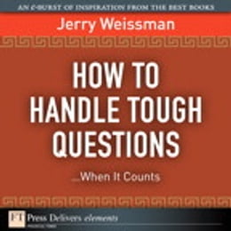 Book How to Handle Tough Questions...When It Counts by Jerry Weissman