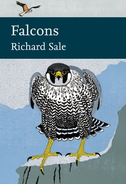 Book Falcons (Collins New Naturalist Library) by Richard Sale