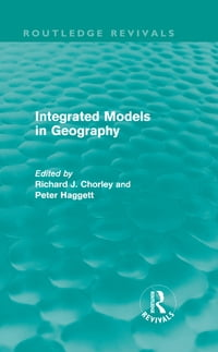 Integrated Models in Geography (Routledge Revivals)