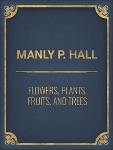 Flowers, Plants, Fruits, and Trees