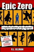 Epic Zero: A Superhero Adventure of Epic Proportions! 4ee05921-1e74-449d-b2ad-3d6d79729cc2
