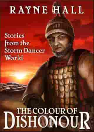 The Colour of Dishonour: Stories from the Storm Dancer World by Rayne Hall