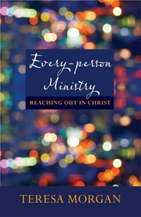 Every-person Ministry: Reaching out in Christ