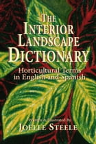 The Interior Landscape Dictionary by Joelle Steele