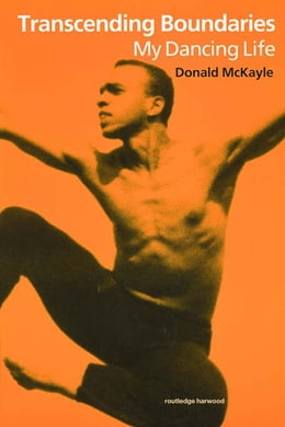 Book Transcending Boundaries: My Dancing Life by Donald McKayle