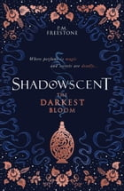 Shadowscent 1: The Darkest Bloom by PM Freestone