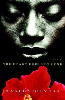 Book The Heart Does Not Bend by Makeda Silvera