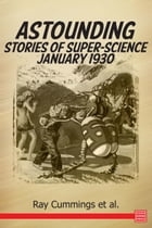 Astounding Stories of Super-Science January 1930 by Ray Cummings et al.