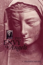 The Envy of Angels: Cathedral Schools and Social Ideals in Medieval Europe, 950-1200