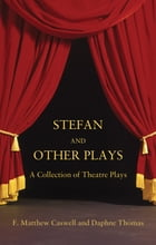 Stefan and other plays