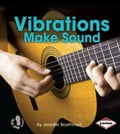 Vibrations Make Sound 7a7d1e31-9e5f-421d-8444-2ee67805f2d7