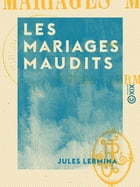 Les Mariages maudits by Jules Lermina