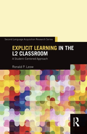 Explicit Learning in the L2 Classroom A Student-Centered Approach